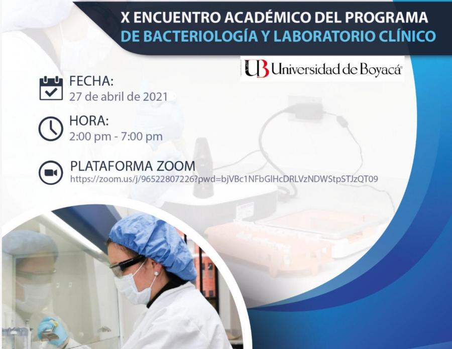 X ENCUENTRO ACADEMICO DEL PROGRAMA DE BACTERIOLOGÍA Y LABORATORIO CLÍNICO